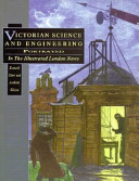 Victorian Science And Engineering Portrayed In The Illustrated London News