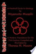 A BOOK of FIVE RINGS  A Practical Guide to Strategy by Miyamoto Musashi