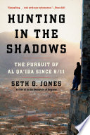 Hunting In The Shadows The Pursuit Of Al Qa Ida Since 9 11 book