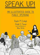 Speak Up An Illustrated Guide To Public Speaking