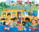 Fisher Price Little People Let s Go to School