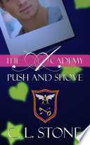 The Academy - Push and Shove by C. L. Stone