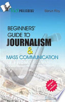 Beginner s Guide to Journalism   Mass Communication