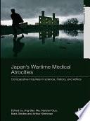 Japan s Wartime Medical Atrocities