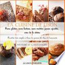 illustration du livre La cuisine de Lison : Sans gluten, sans lactose et sans matière grasse ajoutée, avec de la stévia. Recettes très simples à base de graines de chia et d'amarante