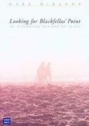 Looking for Blackfellas' Point