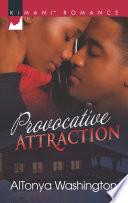 Provocative Attraction