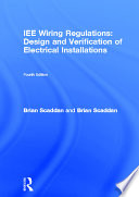 IEE Wiring Regulations: Design And Verification Of Electrical Installations : by enginers, this handbook is...