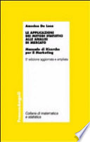 Le applicazioni dei metodi statistici alle analisi di mercato. Manuale di ricerche per il marketing