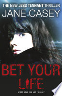 Ebook Bet Your Life Epub Jane Casey Apps Read Mobile