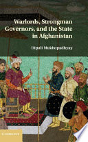 Warlords Strongman Governors And The State In Afghanistan