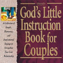 God's Little Instruction Book For Couples : and some have scripture, but god's little instruction...
