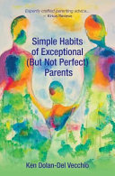 Simple Habits of Exceptional  But Not Perfect  Parents