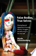 False Bodies  True Selves