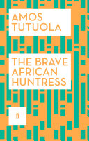 The Brave African Huntress Huntress Who Sets Out For The