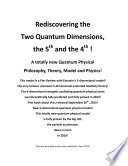 Rediscovering The Two Quantum Dimensions The 5th And The 4th Dimension