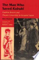 The Man Who Saved Kabuki : lively and skillfully adapted translation from the...