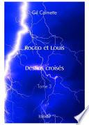 Rocco Et Louis Destins Crois S