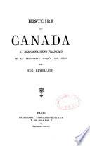 Histoire du Canada et des canadiens français de la découverte jusqu'à nos jourq