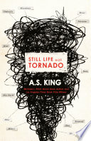 Still Life with Tornado by A.S. King