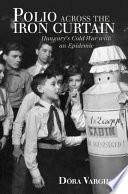 Polio Across the Iron Curtain Book PDF