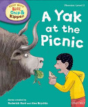 Oxford Reading Tree Read with Biff  Chip and Kipper  Phonics  Level 2  a Yak at the Picnic