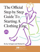 The Official Step by step Guide to Starting a Clothing Line