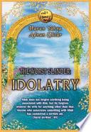 The Worst Slander  Idolatry