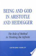 Being and God in Aristotle and Heidegger: The Role of Method in Thinking the Infinite