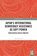Japan's International Democracy Assistance as Soft Power