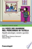 La voce dei bambini nel percorso di tutela  Aspetti psicologici  sociali e giuridici