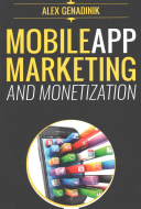 Mobile App Marketing and Monetization