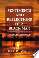Sentiments and Reflections of a Black Man