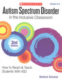 Autism Spectrum Disorder in the Inclusive Classroom, Grades K-8