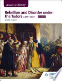 Access to History  Rebellion and Disorder under the Tudors  1485 1603 for Edexcel