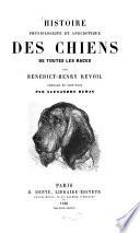 Histoire physiologique et anecdotique des chiens de toutes les races par Bénédict-Henry Révoil