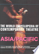 The World Encyclopedia of Contemporary Theatre Asia/Pacific
