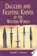 Daggers And Fighting Knives Of The Western World : in hand-to-hand combat from prehistoric flint knives to...