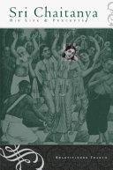 Sri Chaitanya Introduction To The Life Of Sri