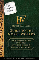 For Magnus Chase Hotel Valhalla Guide To The Norse Worlds An Official Rick Riordan Companion Book