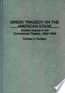 Greek Tragedy on the American Stage