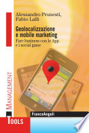 Geolocalizzazione e mobile marketing  Fare business con le App e i social game