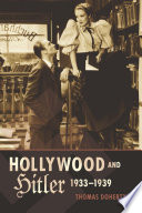 Hollywood and Hitler, 1933-1939 The Full Meaning Of Nazism Came Slowly To