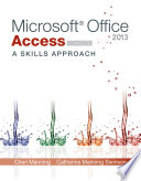 Microsoft Office Access 2013  A Skills Approach  Complete