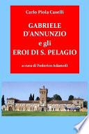 Gabriele d Annunzio e gli Eroi di San Pelagio