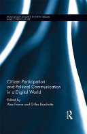 Citizen Participation and Political Communication in a Digital World