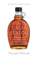 The Sugar Season : as they work to preserve an ancient, lucrative,...