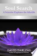 Soul Search  a Scientist Explores the Afterlife