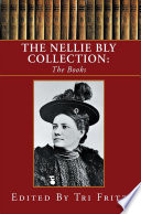 The Nellie Bly Collection  the Books