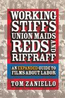 Working stiffs  union maids  reds  and riffraff